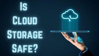 Is Cloud Storage Safe?